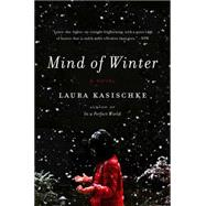 Mind of Winter by Kasischke, Laura, 9780062284402