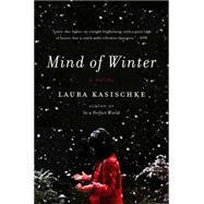 Mind of Winter by Kasischke, Laura, 9780062284402
