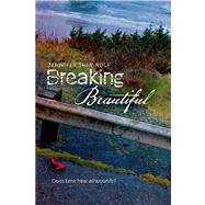 Breaking Beautiful by Wolf, Jennifer Shaw, 9780802734402
