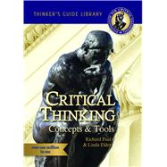 Critical Thinking: Concepts & Tools by Richard Paul ,  Linda Elder, 9780985754402