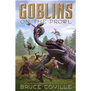 Goblins on the Prowl by Coville, Bruce, 9781416914402
