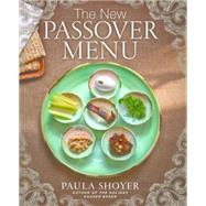 The New Passover Menu by Shoyer, Paula, 9781454914402