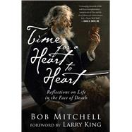 Time for a Heart-to-heart by Mitchell, Bob; King, Larry, 9781510724402