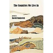 The Countries We Live In by Radavich, David, 9781599484402