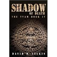 Shadow of Death by Salkin, David M., 9781682614402