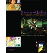 Practices of Looking : An Introduction to Visual Culture by Sturken, Marita; Cartwright, Lisa, 9780195314403