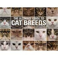 The Ultimate Guide to Cat Breeds by Somerville, Louisa, 9780785834403