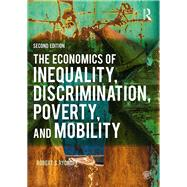 The Economics of Inequality, Discrimination, Poverty, and Mobility by Rycroft; Robert, 9781138194403