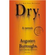 Dry A Memoir by Burroughs, Augusten, 9781250034403