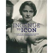 Ingenue to Icon: 70 Years of Fashion from the Collection of Marjorie Merriweather Post by Kurtz, Howard Vincent; Stuart, Nancy Rubin, 9781907804403