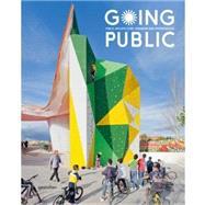 Going Public: Public Architecture, Urbanism and Interventions by Klenten, Robert; Ehmann, Sven; Borges, Sofia; Hubner, Matthias; Feireiss, Lukas, 9783899554403
