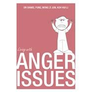 Living With Anger by Ang, Rebecca; Phaik, Ooi Yoon, 9789814634403