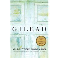 Gilead A Novel by Robinson, Marilynne, 9780312424404