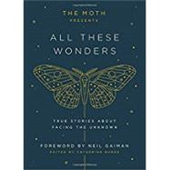 The Moth Presents All These Wonders by BURNS, CATHERINEGAIMAN, NEIL, 9781101904404