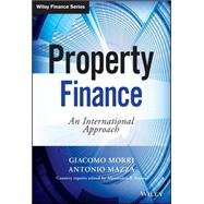 Property Finance An International Approach + Website by Morri, Giacomo; Mazza, Antonio, 9781118764404