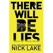 There Will Be Lies by Lake, Nick, 9781619634404