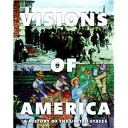 REVEL for Visions of America A History of the United States, Volume Two --  Access Card by Keene, Jennifer D.; Cornell, Saul T.; O'Donnell, Edward T., 9780134074405
