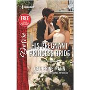 His Pregnant Princess Bride by Mann, Catherine, 9780373734405