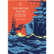 The British Sailor of the First World War by Colville, Quintin, 9780747814405