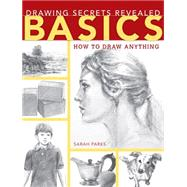 Drawing Secrets Revealed Basics by Parks, Sarah, 9781440334405