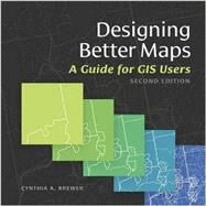 Designing Better Maps by Brewer, Cynthia A., 9781589484405