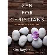 Zen for Christians A Beginner's Guide by Boykin, Kim; May, Gerald G., 9780486824406