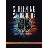 Screening Sandy Hook by Spingola, Deanna, 9781490754406