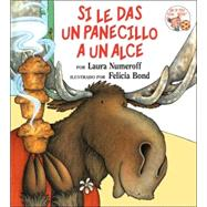 Si le das un panecillo a un alce / If You Give a Moose a Muffin by Numeroff, Laura Joffe, 9780060254407