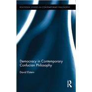 Democracy in Contemporary Confucian Philosophy 9780415834407N