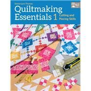 Quiltmaking Essentials I by Thomas, Donna Lynn, 9781604684407