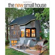 The New Small House by Hutchison, Katie, 9781631864407