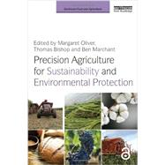 Precision Agriculture for Sustainability and Environmental Protection by Oliver; Margaret, 9780415504409