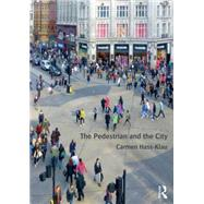 The Pedestrian and the City by Hass-Klau; Carmen, 9780415814409