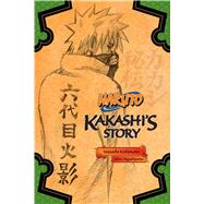 Naruto: Kakashi's Story by Kishimoto, Masashi; Higashiyama, Akira; Allen, Jocelyne, 9781421584409