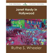 Janet Hardy in Hollywood by Wheeler, Ruthe S., 9781486484409