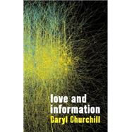 Love and Information by Churchill, Caryl, 9781559364409