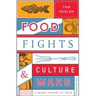 Food Fights & Culture Wars by Nealon, Tom, 9781468314410