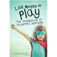 Lisa Murphy on Play by Murphy, Lisa, 9781605544410