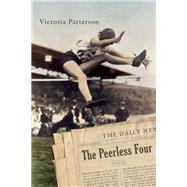 The Peerless Four A Novel by Patterson, Victoria, 9781619024410