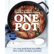One Pot: 120+ Easy Meals from Your Skillet, Slow Cooker, Stockpot, and More by Martha Stewart Living; Holmes, Christina, 9780307954411