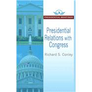 Presidential Relations with Congress by Conley,Richard S., 9781412864411