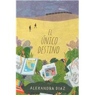 El único camino/ The Only Road by Diaz, Alexandra, 9781481484411