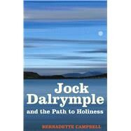 Jock Dalrymple And The Path to Holiness by Campbell, Bernadette, 9780860124412