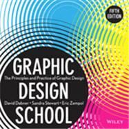 Graphic Design School The Principles and Practice of Graphic Design by Dabner, David; Stewart, Sandra; Zempol, Eric, 9781118134412