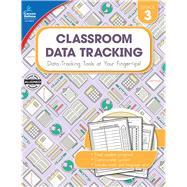 Classroom Data Tracking, Grade 3 by Carson-Dellosa Publishing Company, Inc., 9781483834412