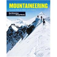 Mountaineering: Essential Skills for Hikers and Climbers by Richardson, Alun; Manley, George, 9781629144412
