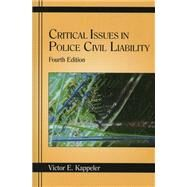 Critical Issues in Police Civil Liability by Kappeler, Victor E., 9781577664413