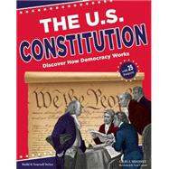 The U.S. Constitution Discover How Democracy Works by Mooney, Carla; Casteel, Tom, 9781619304413