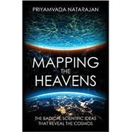 Mapping the Heavens by Natarajan, Priyamvada, 9780300204414