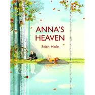 Anna's Heaven by Hole, Stian, 9780802854414